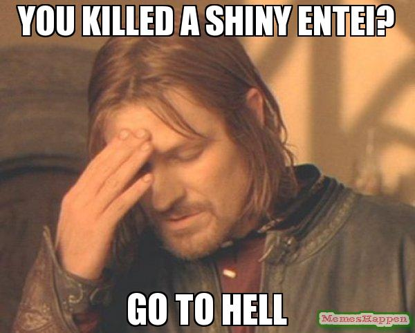 You Killed A Shiny Entei Go To Hell Picture