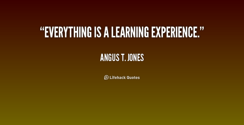 experience sayings everything is a learning experience