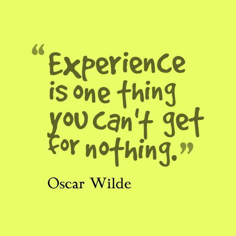 experience sayings experience is one thing you can't get for nothings