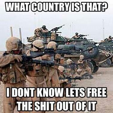 Army Memes what country is that i don't know lets free the shit out of it