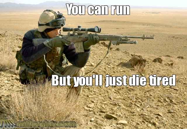 Army Memes you can run but you'll just die tired