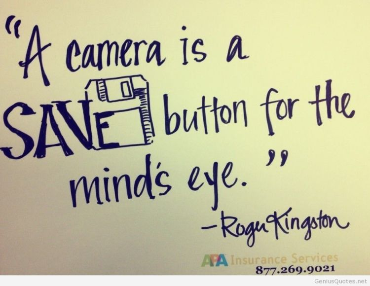 Art quotes a camera is a save button for the mind eye