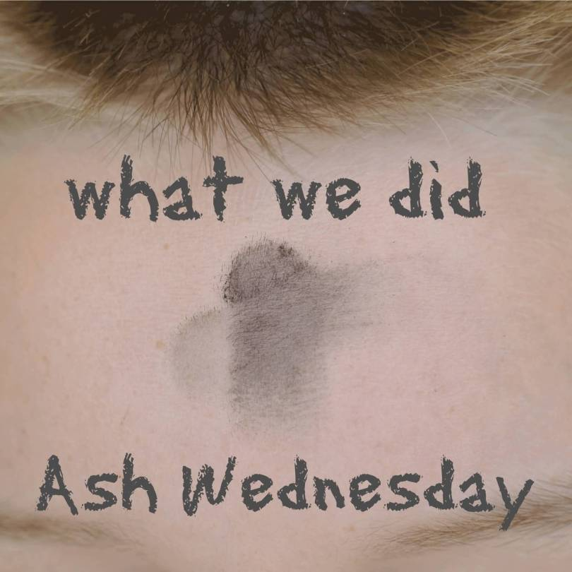 Ash Wednesday You And Your Family