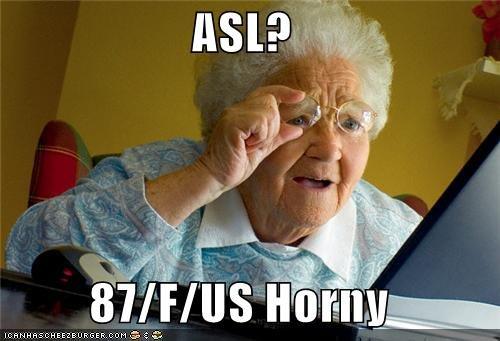 Asl 87 F Us Horny Grandma Internet Memes