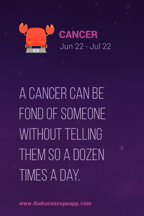 Astrology Sayings a cancer can be fond of someone without telling them so a dozen