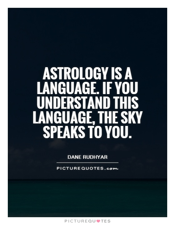 Astrology Sayings astrology is a language.