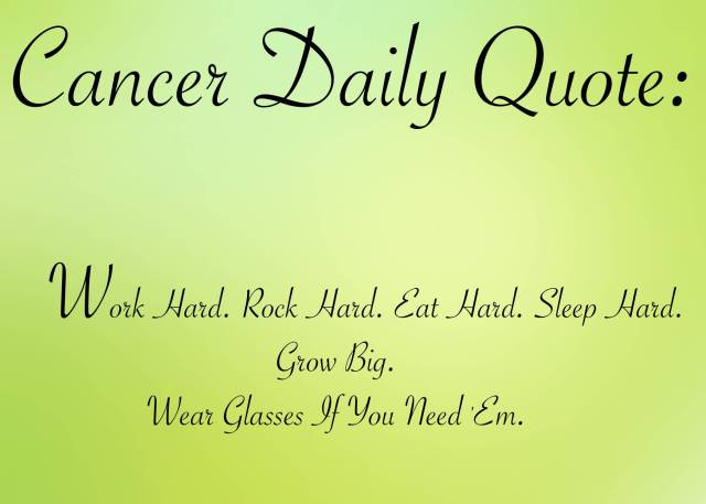 Astrology Sayings cancer daily quotes work hard rock hard