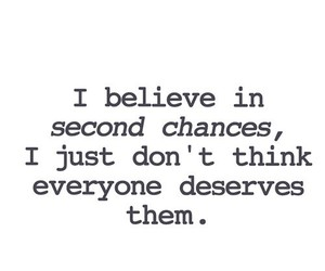 Bad Bitch Quotes i believer in second chances i just don't think everyone deserves them