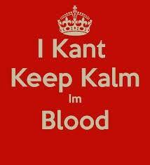 Blood Gang Quotes i kant keep kalm I'm blood
