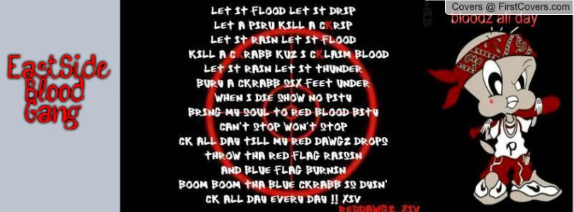 Blood Gang Quotes let it flood let it drip let a psru kill a ckrip let
