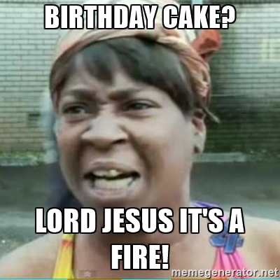 Cake Memes birthday cake lord jesus it's a fire