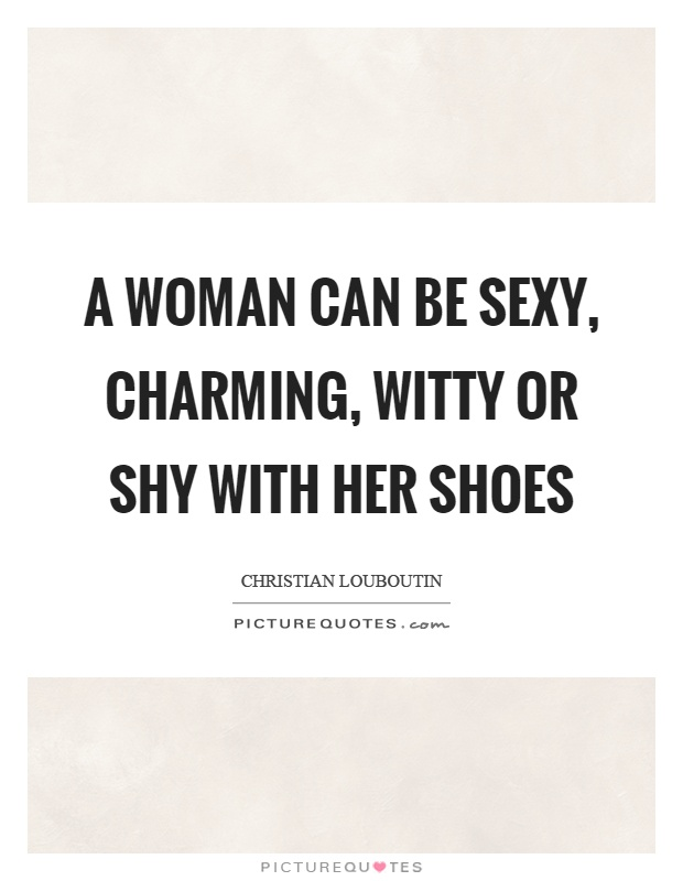 Charming Quotes a women can be sexy charming