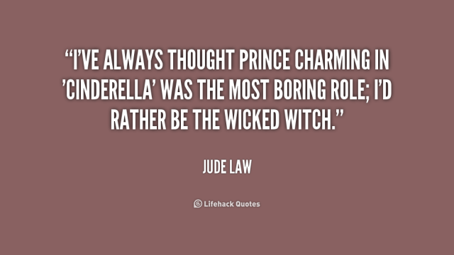 Charming Quotes I've always thought prince charming in Cinderella was the most boring role