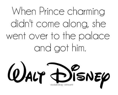 Charming Quotes when prince charming didn't't come along she