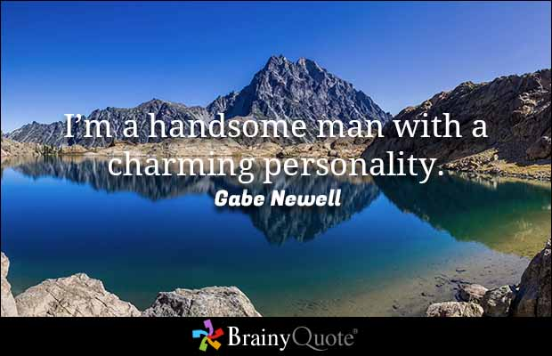 Charming sayings I'm a handsome man with a charming personality