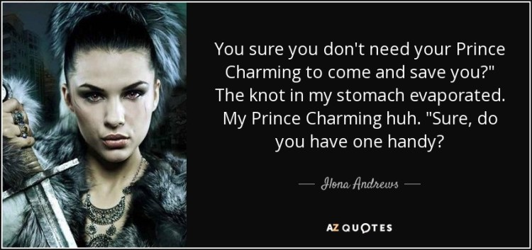 Charming sayings you sure you don't need your prince