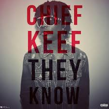 Chief Keef Quotes chief keef they know
