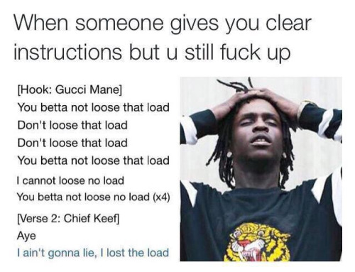 Chief Keef Quotes when someone gives you clear instructions but u still fuck up