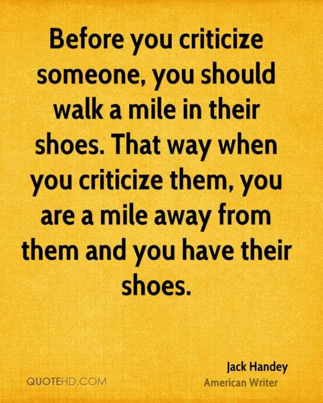 Criticize sayings before you criticize someone you should walk a mile