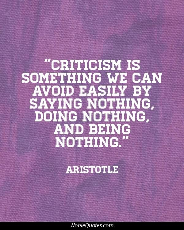 Criticize sayings criticism is something we can avoid