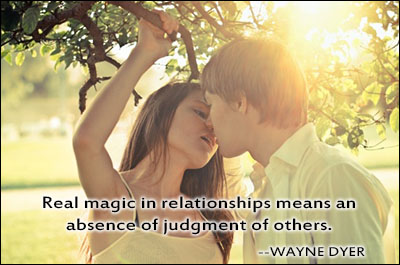 Dating sayings real magic in relationships means an absence of judgment of others