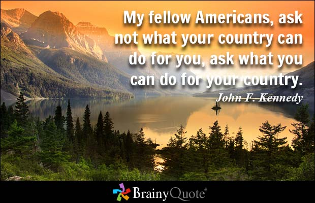 Day Quotes my fellow Americans ask not what your country can do far you ask what you can do for your country