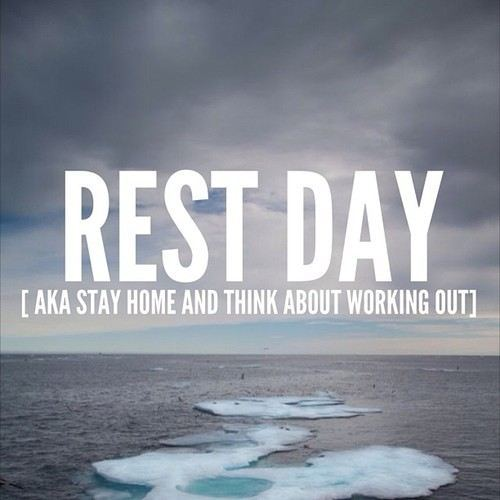 Day Quotes rest day aka stay home and think about