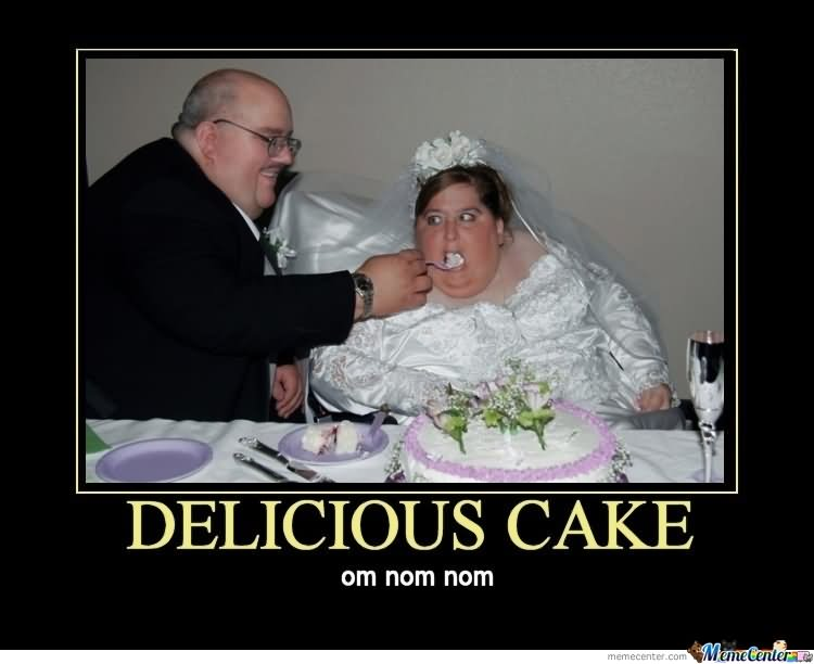 Delicious cake om om nom Cake Memes