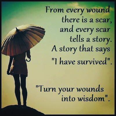 Depression Recovery Quotes from every wound there is a scar