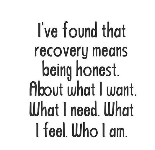 Depression Recovery Quotes I've found that recovery means being honest