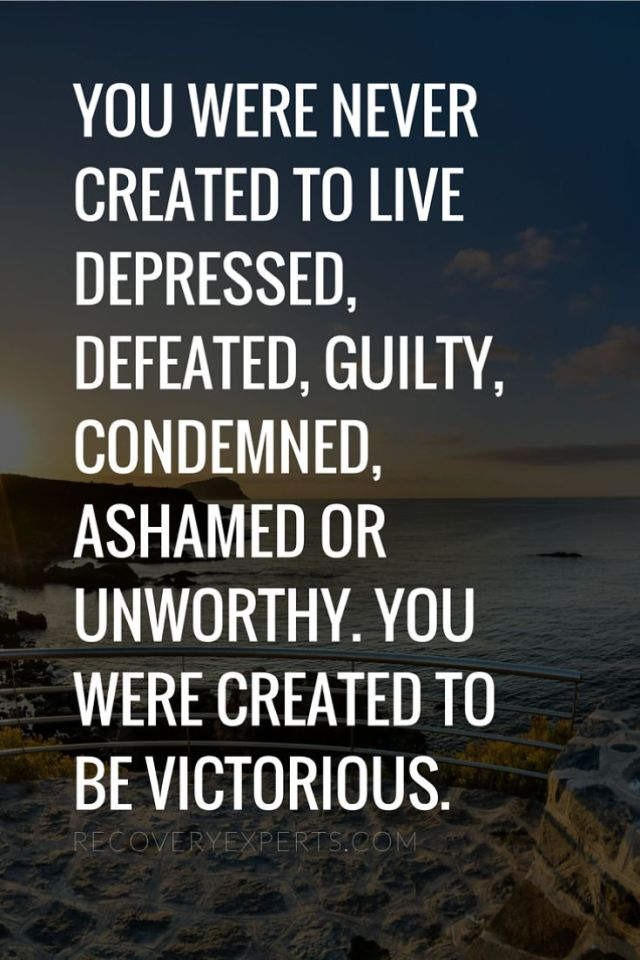 Depression Recovery Quotes you were never created to live