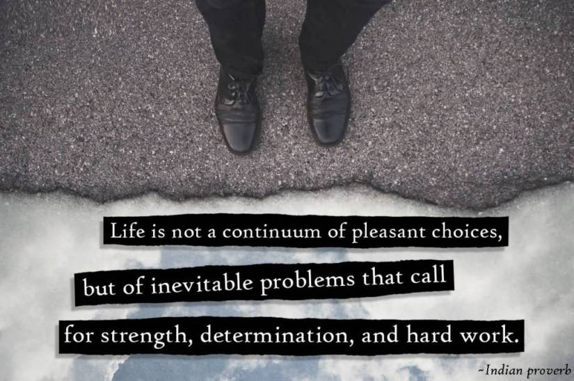 Determination sayings life is not a continuum of pleasant