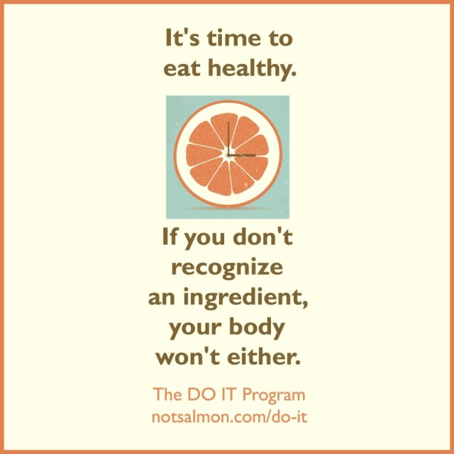 Diet sayings its time to eat healthy if you don't recognize an