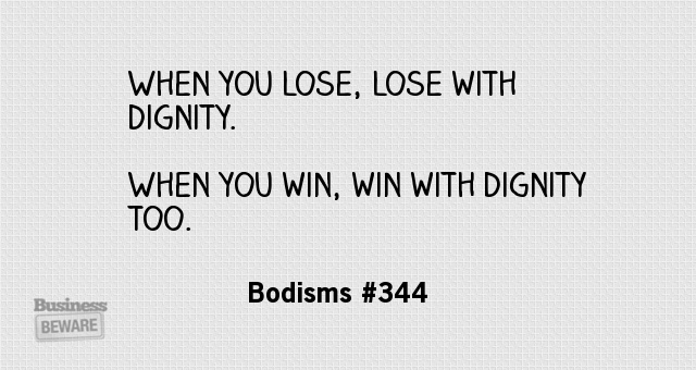 Dignity Quotes when you lose with dignity when you win with dignity too