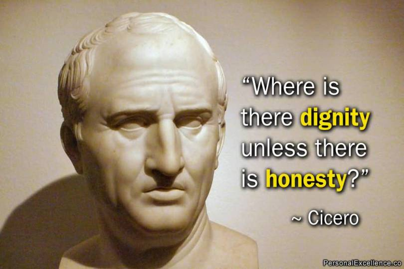 Dignity Quotes where is there dignity unless there is honesty