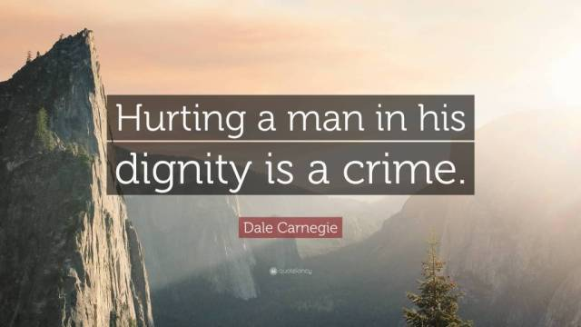 Dignity Sayings hurting a man in his dignity is a crime