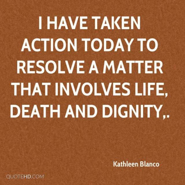Dignity Sayings i have taken action today to resolve a matter that involves life