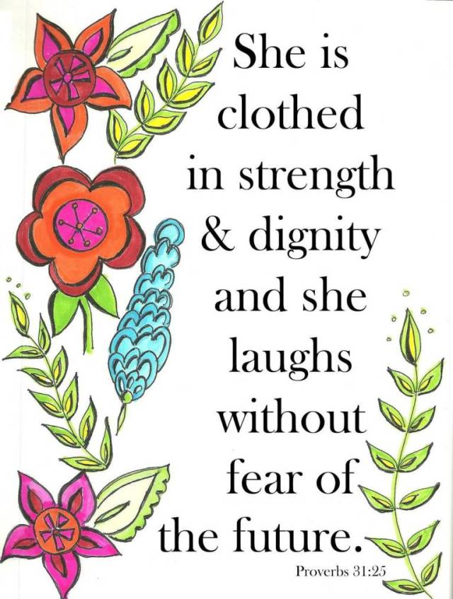 Dignity Sayings she is clothed in strength dignity and she laughs without fear of the future