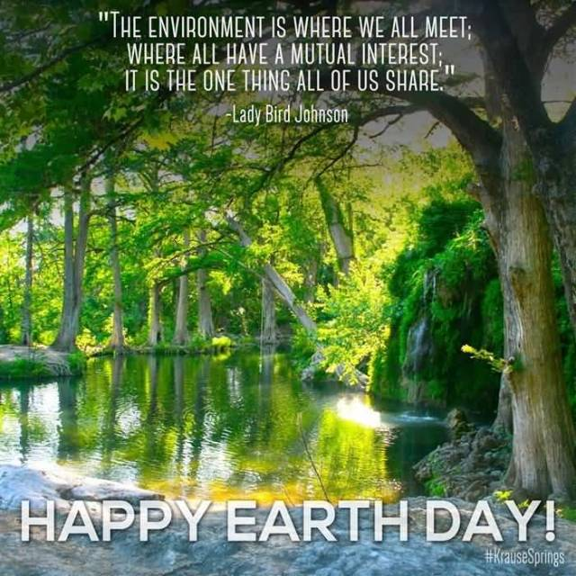 Earth Day Quotes the environment is where we all meet where all have a mutual interest