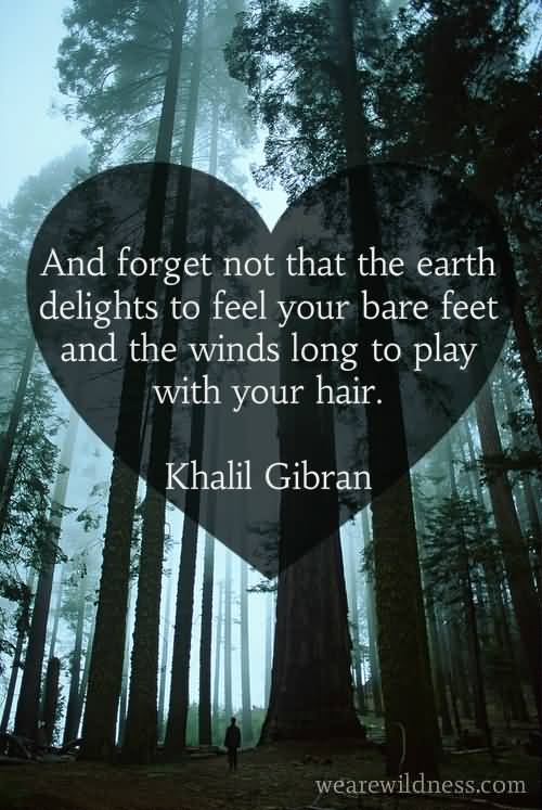 Earth Day Sayings and forget not that the earth