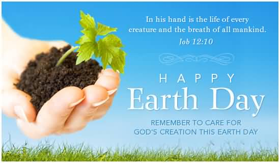 Earth Day Sayings in his hand is the life of