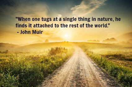 Earth Day Sayings when one tugs at a single thing in nature he finds it attached to the rest