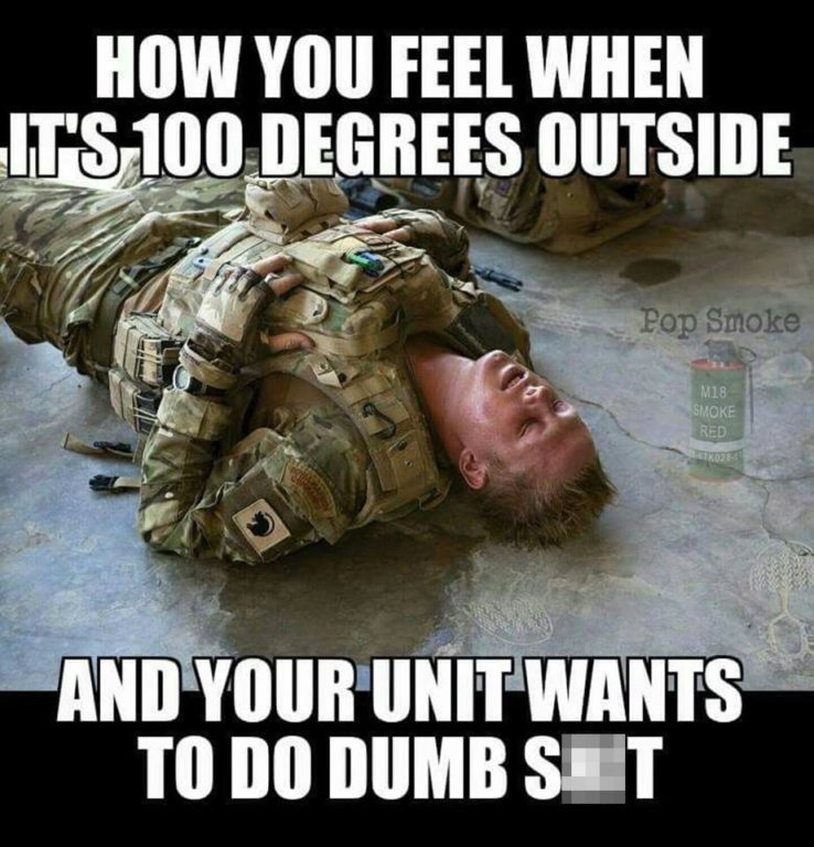 Funny Army Image how you feel when its 100 degree outside