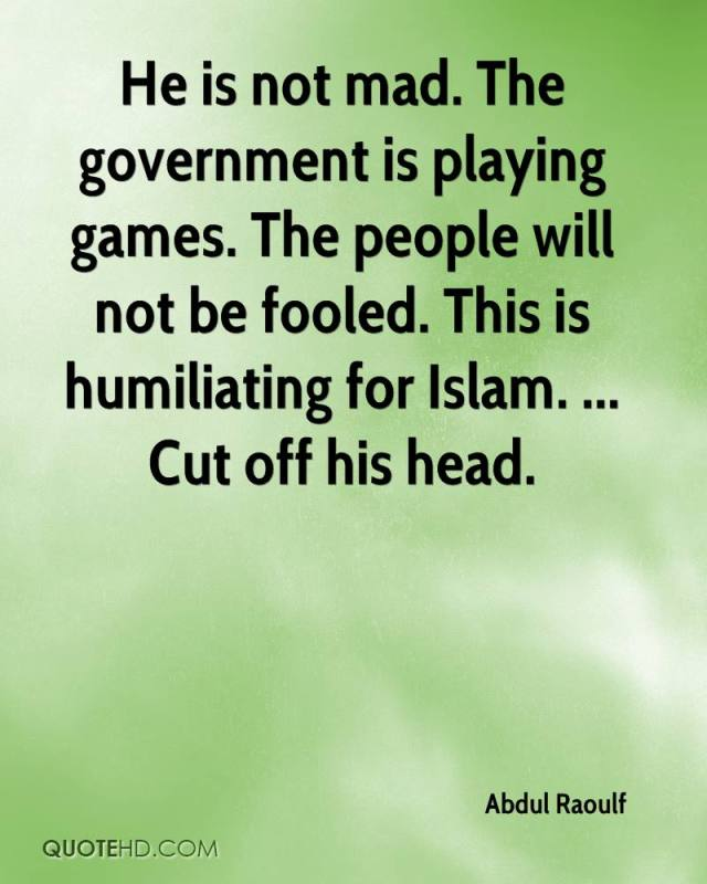 Games Quotes he is not mad the government is playing games