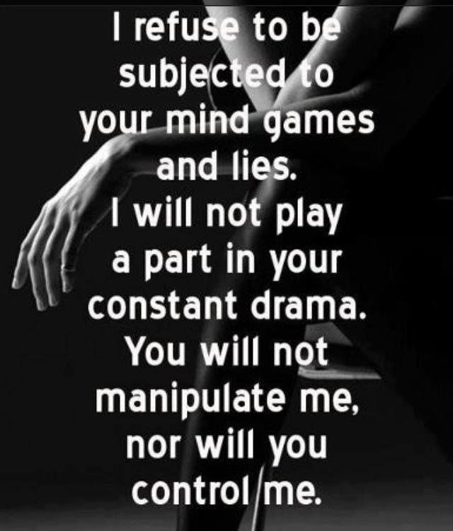 Games Quotes i refuse to be subjected to your mind games and lies i will not play