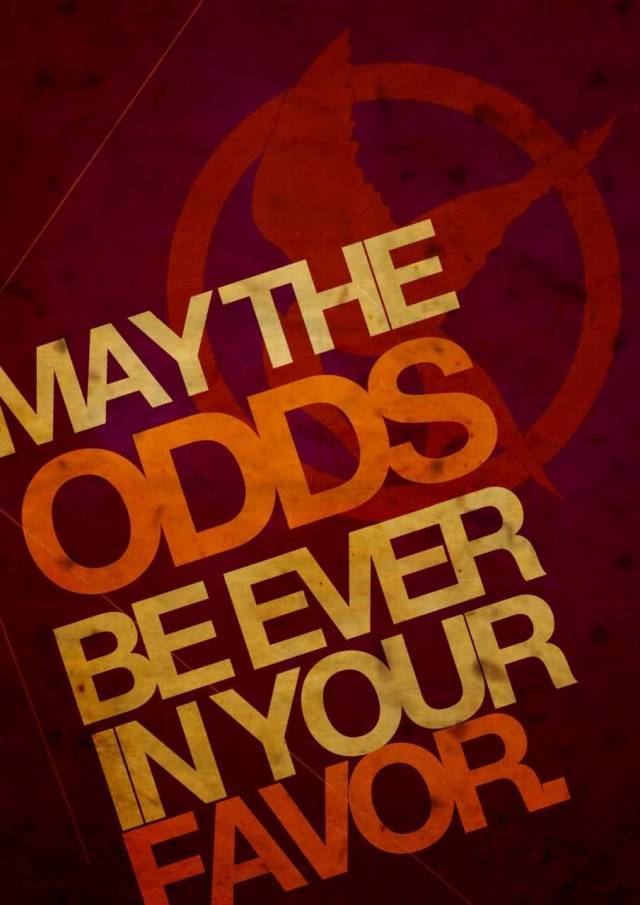 Games Quotes may the odds be ever in your favor