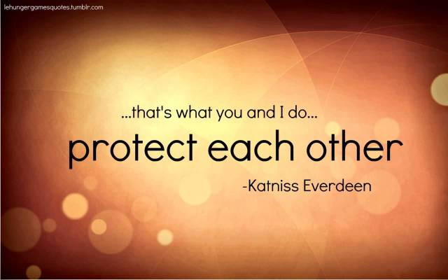 Games Quotes that's what you and i do protect each other