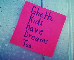Ghetto Quotes ghetto kids have dreams too