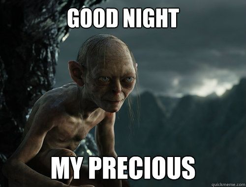 Good Evening Meme good night my precious
