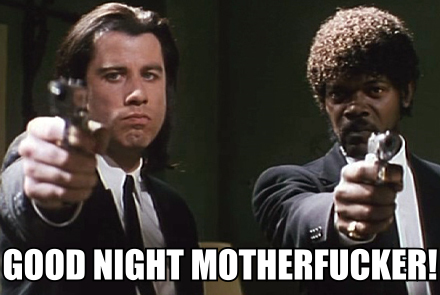 Good Night Meme good night motherfucker